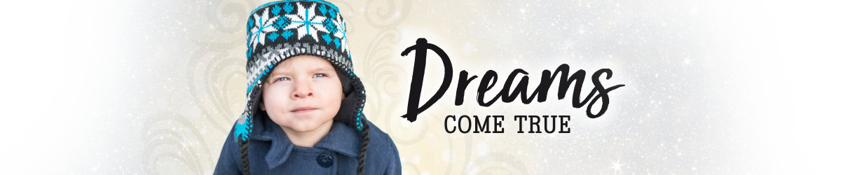 Christmas Appeal 2018 - Dreams Come True