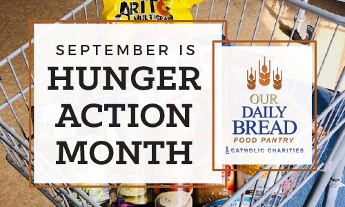 September is Hunger Action Month at Our Daily Bread Food Pantry